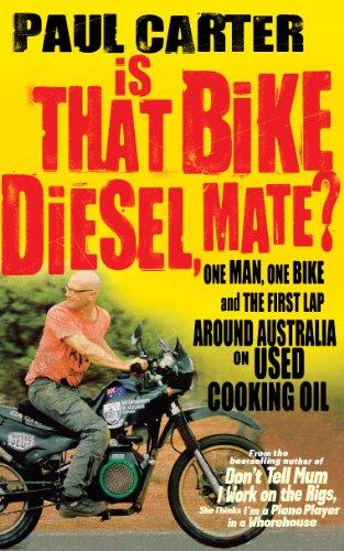 'Is that bike diesel, mate?' by Paul Carter