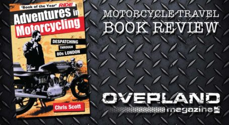 'Adventures in Motorcycling' by Chris Scott