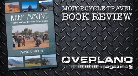 'Keep Moving. Tokyo to Cape Town by motorbike' by Monica Joseph